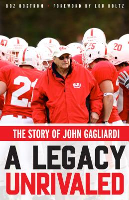 Image for A Legacy Unrivaled: The Story of John Gagliardi