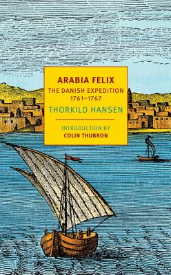 Image for Arabia Felix: The Danish Expedition of 1761-1767