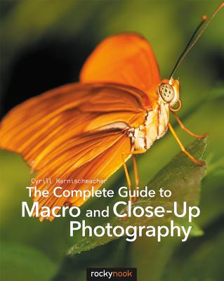 Image for The Complete Guide to Macro and Close-Up Photography
