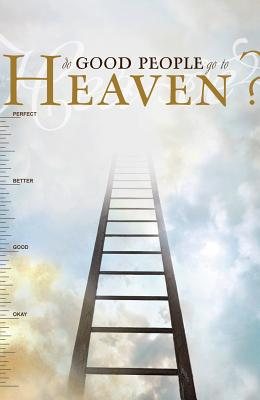 Image for Do Good People Go To Heaven? (Pack of 25)