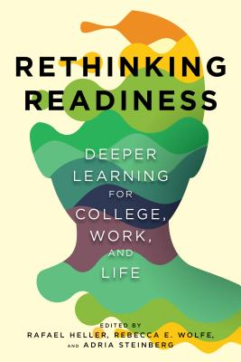 Image for Rethinking Readiness: Deeper Learning for College, Work, and Life