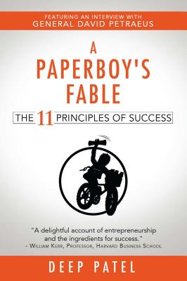 A Paperboy's Fable: The 11 Principles of Success, Deep Patel