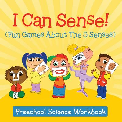 Image for I Can Sense! (Fun Games About The 5 Senses) : Preschool Science Workbook