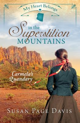 Image for My Heart Belongs In The Superstition Mountains (Carmela's Quandery)