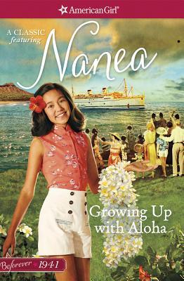 Image for Growing Up with Aloha: A Nanea Classic 1 (American Girl Beforever Classic: A Nanea Classic)