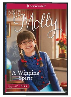 Image for A Winning Spirit: A Molly Classic 1 (American Girl Beforever Molly Classic)