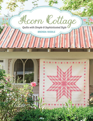 Image for Acorn Cottage: Quilts with Simple & Sophisticated Style