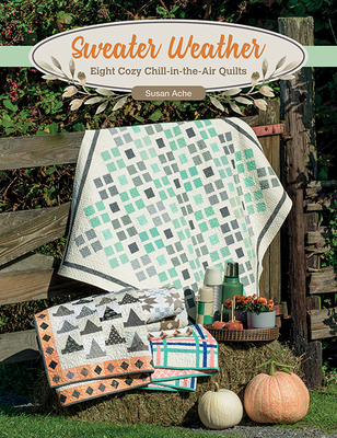Image for Sweater Weather: Eight Cozy Chill-in-the-Air Quilts