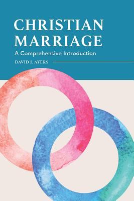 Image for Christian Marriage: A Comprehensive Introduction
