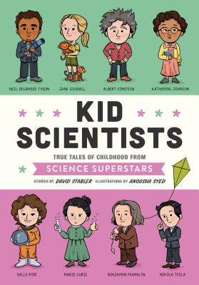 Image for Kid Scientists: True Tales of Childhood from Science Superstars (Kid Legends)