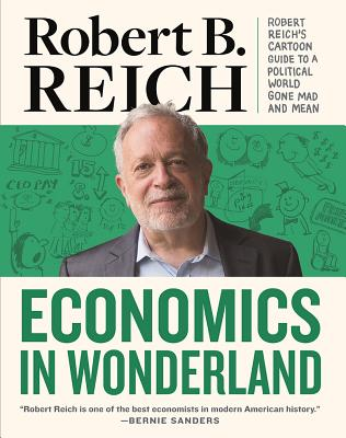 Image for Economics In Wonderland: Robert Reich's Cartoon Guide To A Political World