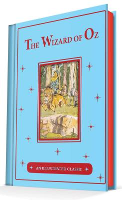 The Wonderful Wizard of Oz: An Illustrated Classic, L. Frank Baum