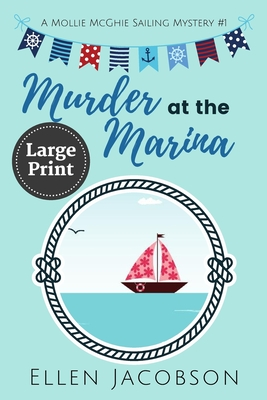 Image for Murder at the Marina: Large Print Edition (A Mollie McGhie Cozy Sailing Mystery)