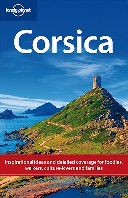 Lonely Planet Corsica, Planet, Lonely &  Jean-Bernard Carillet &  Miles Roddis &  Neil Wilson