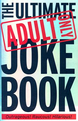 Image for The Ultimate Adult Only Joke Book