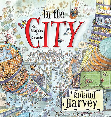 Image for In the City: Our Scrapbook of Souvenirs