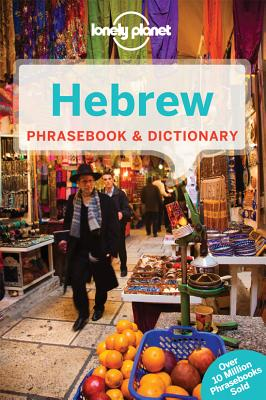 Lonely Planet Hebrew Phrasebook & Dictionary, Lonely Planet; Rudelson, Justin; Ben-Adam (Rudelson), Justin; Wistinetzki, Klara Ilana