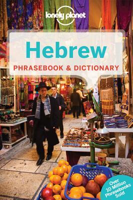 Lonely Planet Hebrew Phrasebook & Dictionary (Lonely Planet Phrasebooks), Lonely Planet