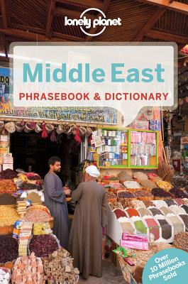 Lonely Planet Middle East Phrasebook & Dictionary, Lonely Planet; Knoll, Shalome; Dehghani, Yavar; Jenkins, Siona; Kurklu, Arzu; Stapley, Kathryn; Abu Ata, Mimoon