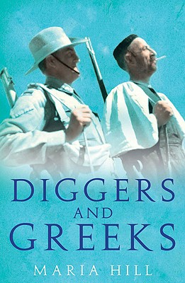 Image for Diggers and Greeks: The Australian Campaigns in Greece and Crete