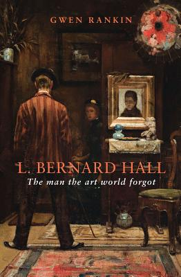 Image for L. Bernard Hall : the man the Art World Forgot