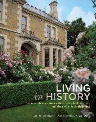 Image for Living in History: Tasmania's Historic Homes, the People Who Built Them, and Those Who Live in Them Now