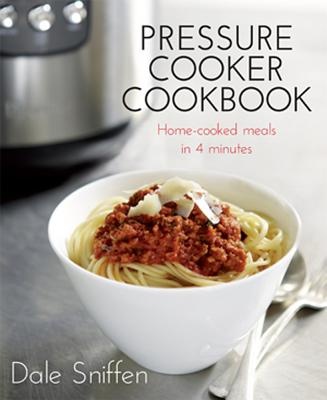 Image for Pressure Cooker Cookbook: Home-Cooked Meals in 4 Minutes