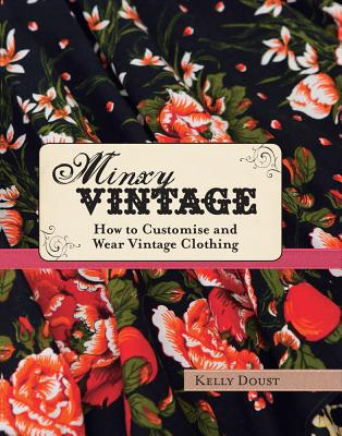 Image for Minxy Vintage : How to Customise and Wear Vintage Clothing