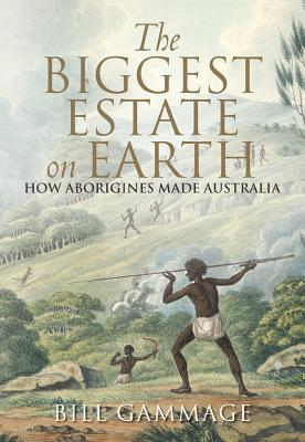 Image for The Biggest Estate on Earth : How Aborigines made Australia