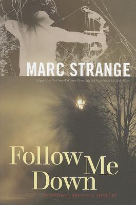 Follow Me Down (An Orwell Brennan Mystery), Strange, Marc