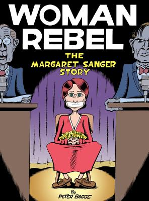 Woman Rebel: The Margaret Sanger Story, Bagge, Peter