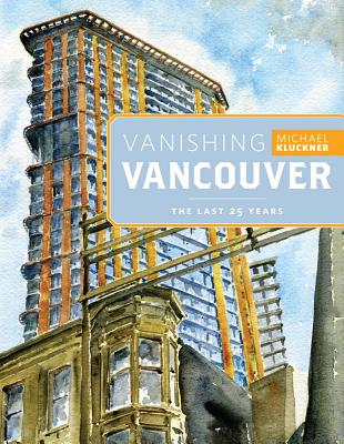 Image for Vanishing Vancouver: The Last 25 Years