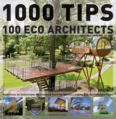 Image for 1000 Tips by 100 Eco Architects: Guidelines on Sustainable Architecture from the World's Leading Eco-Architecture Firms