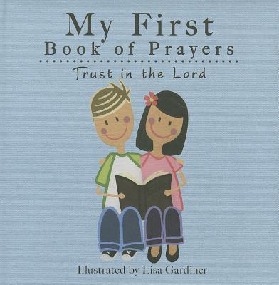 Image for Trust in the Lord (My First Book of Prayers)
