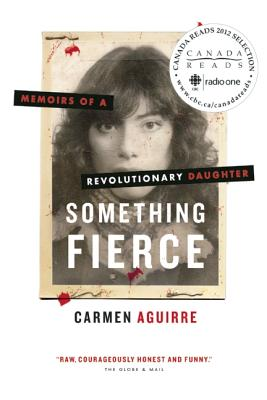 Something Fierce: Memoirs of a Revolutionary Daughter, Aguirre, Carmen