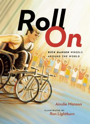 Image for Roll On: Rick Hansen Wheels Around the World
