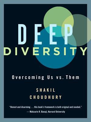 Image for Deep Diversity: Overcoming Us Vs. Them