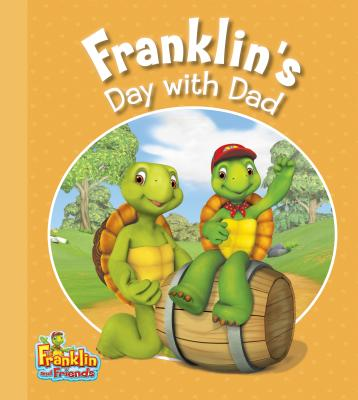 Franklin's Day with Dad (Franklin and Friends)