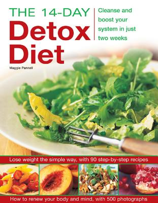 The 14-day Detox Diet: Cleanse and Boost Your System in Just Two Weeks, Maggie Pannell