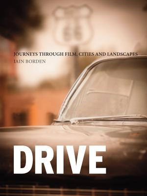 Image for Drive: Journeys through Film, Cities and Landscapes