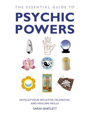 Image for The Essential Guide to Psychic Powers: Develop Your Intuitive, Telepathic and Healing Skills (Essential Guides Series)