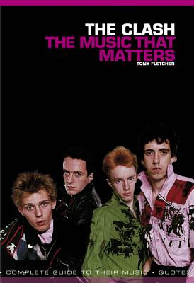 The Clash: The Music That Matters, Fletcher, Tony