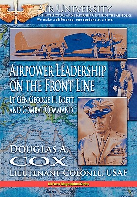 Airpower Leadership on the Front Line, Cox, Douglas A.; Air University Press