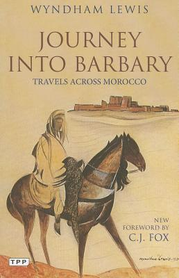 Journey into Barbary: Travels Across Morocco (Tauris Parke Paperbacks), Lewis, Wyndham
