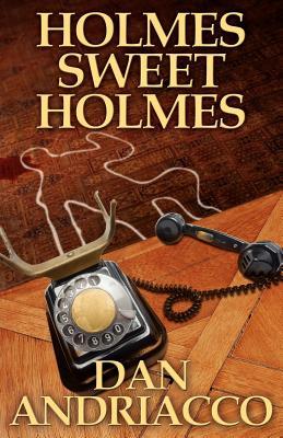 Holmes Sweet Holmes, Andriacco, Dan