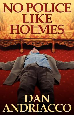 No Police Like Holmes, Andriacco, Dan