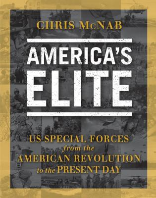 Image for America's Elite: US Special Forces from the American Revolution to the Present Day (General Military)