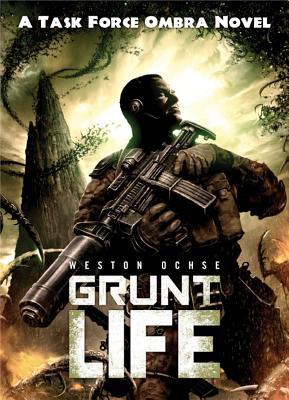 Image for Grunt Life: A Task Force Ombra Novel