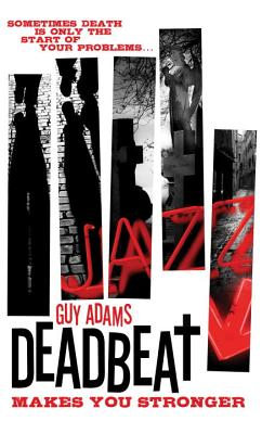 Deadbeat - Makes You Stronger, Guy Adams