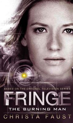 Image for Fringe - The Burning Man (Novel #2)
